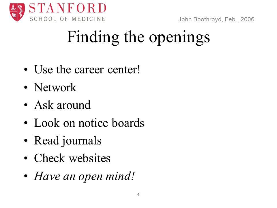 John Boothroyd, Feb., 2006 5 The application package Cover letter C.V.