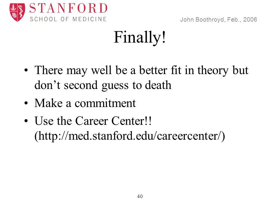 John Boothroyd, Feb., 2006 40 Finally.