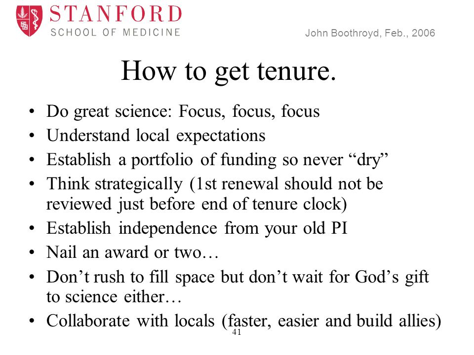 John Boothroyd, Feb., 2006 41 How to get tenure.