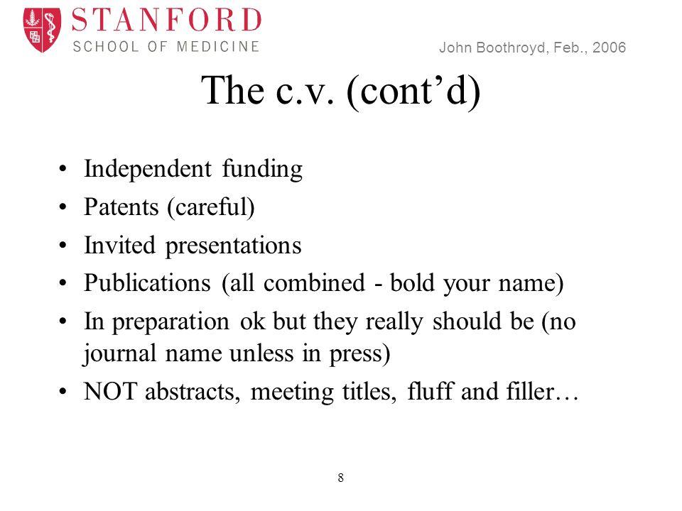 John Boothroyd, Feb., 2006 19 First Interview 1-2 days 1-2 talks Faculty inside/outside dept.