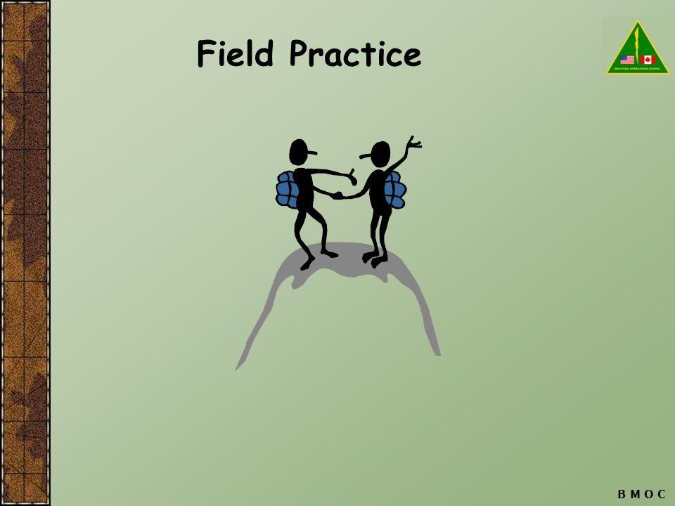 B M O C Field Practice