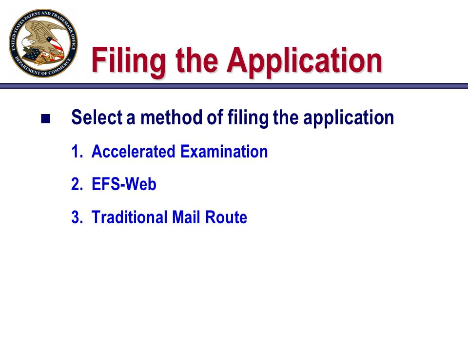 Filing the Application n Select a method of filing the application 1.