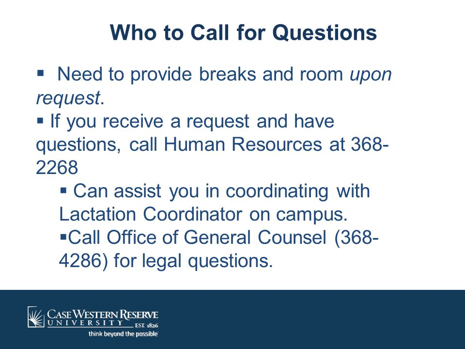  Need to provide breaks and room upon request.  If you receive a request and have questions, call Human Resources at 368- 2268  Can assist you in c