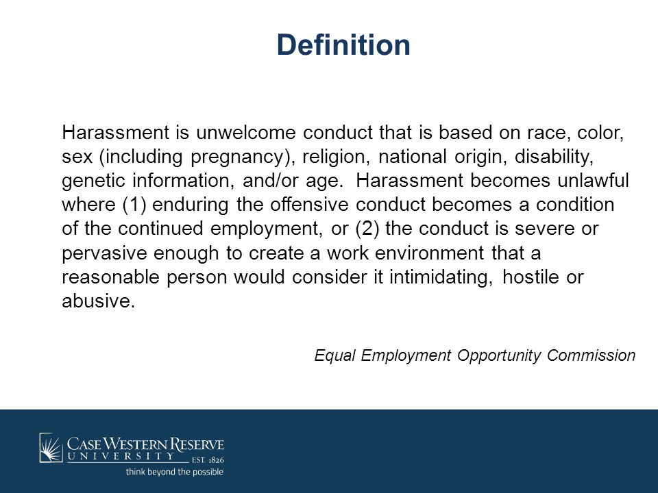 Definition Harassment is unwelcome conduct that is based on race, color, sex (including pregnancy), religion, national origin, disability, genetic inf