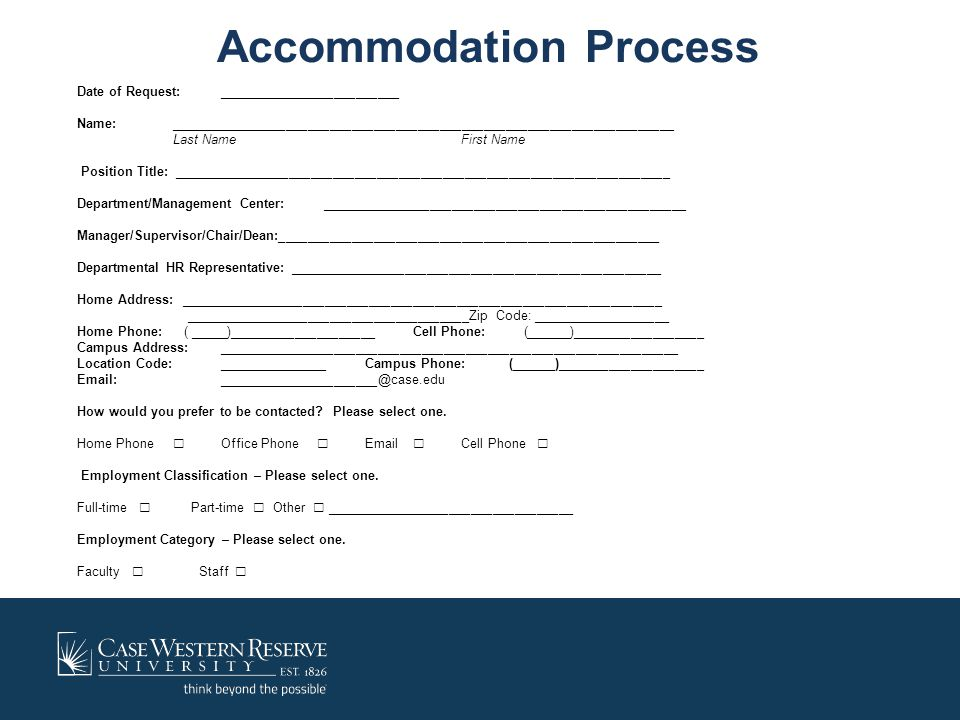 Accommodation Process Doctor's Note – Requested Information 1.Diagnosis 2.Status of condition (stable or changing) 3.Duration 4.Effects of diagnosis (review of job description based on diagnosis by the doctor) 5.Recommended accommodation 6.Medication or treatment