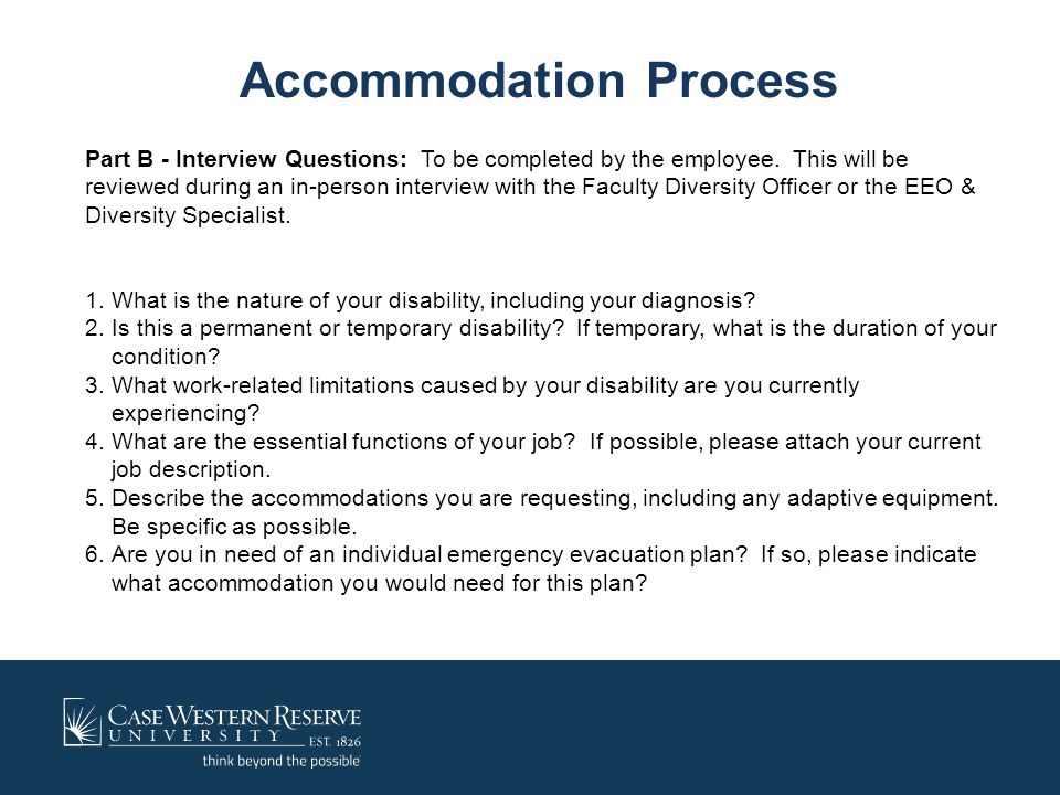 Accommodation Process Part B - Interview Questions: To be completed by the employee. This will be reviewed during an in-person interview with the Facu
