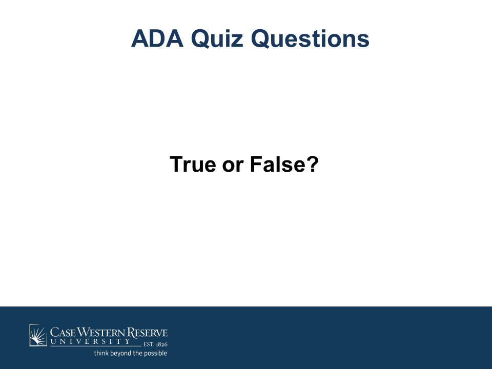 ADA Quiz Questions True or False?