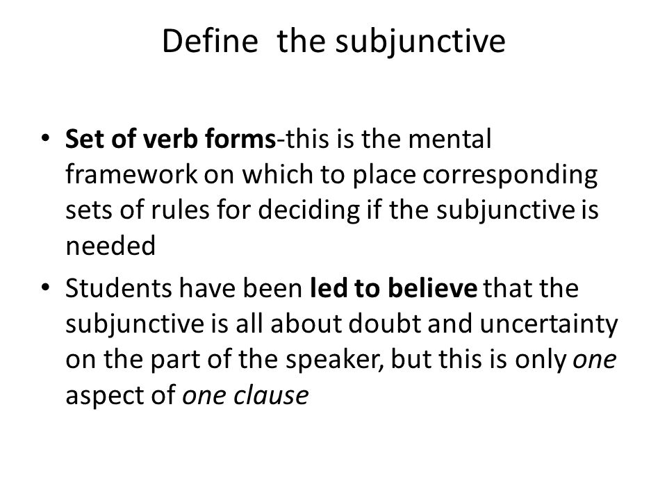The four tenses you need to know Present Subjunctive Use Yo- form of the Pres.
