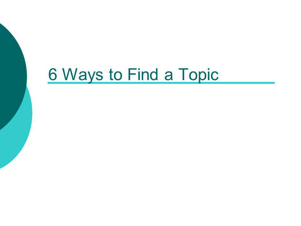 6 Ways to Find a Topic