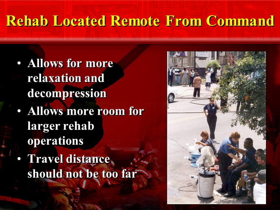 Rehab Located Remote From Command Allows for more relaxation and decompression Allows more room for larger rehab operations Travel distance should not be too far Allows for more relaxation and decompression Allows more room for larger rehab operations Travel distance should not be too far