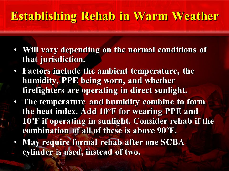 Establishing Rehab in Warm Weather Will vary depending on the normal conditions of that jurisdiction.
