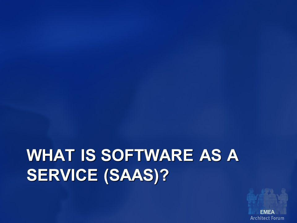 EMEA WHAT IS SOFTWARE AS A SERVICE (SAAS)?
