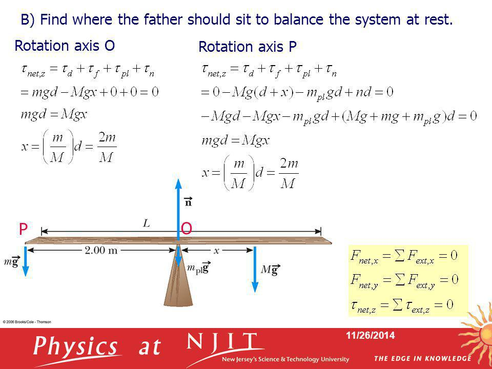 11/26/2014 B) Find where the father should sit to balance the system at rest. O P Rotation axis O Rotation axis P