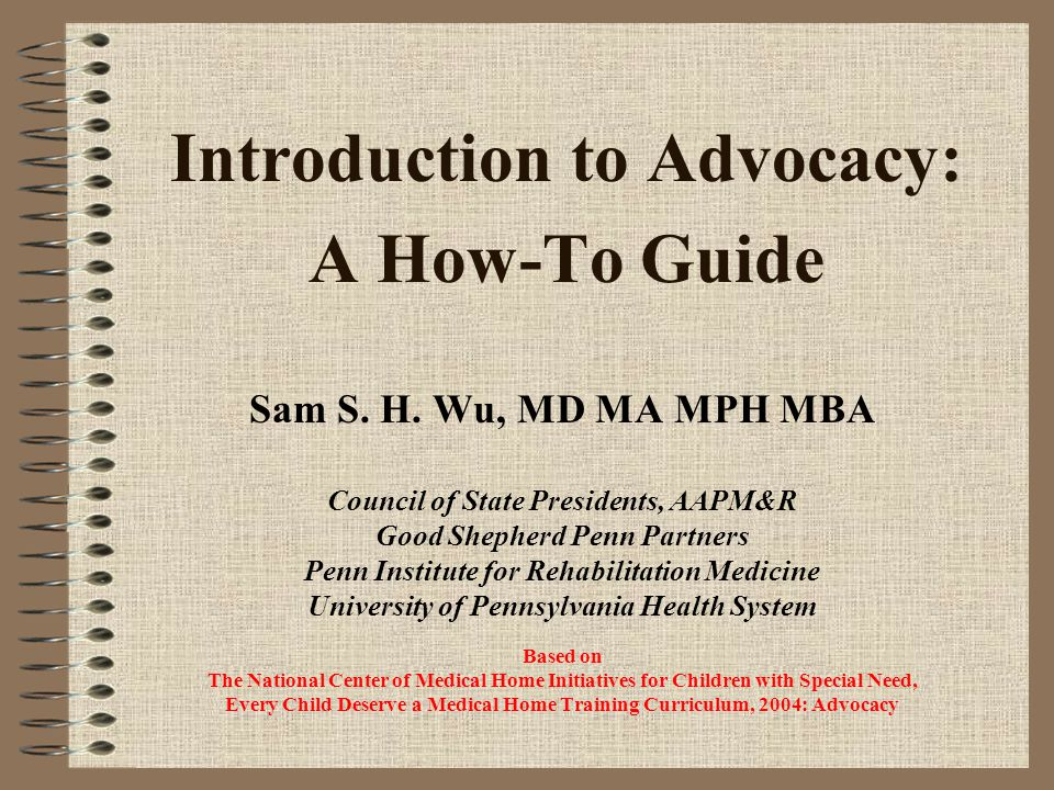 Introduction to Advocacy: A How-To Guide Sam S. H.