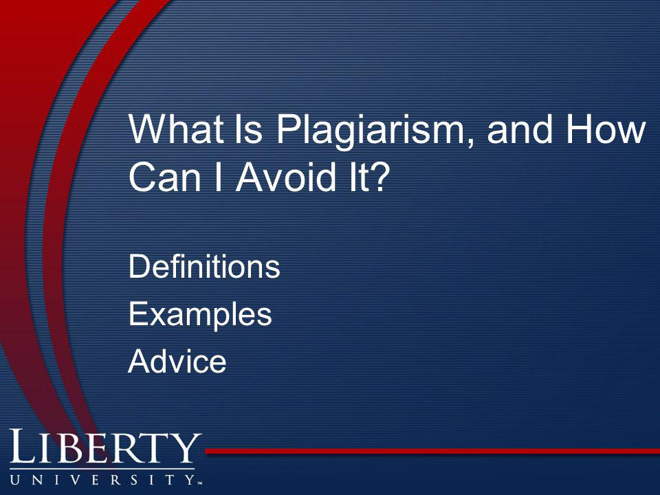 What Is Plagiarism, and How Can I Avoid It? Definitions Examples Advice