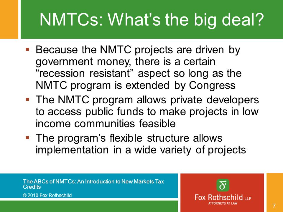 The ABCs of NMTCs: An Introduction to New Markets Tax Credits © 2010 Fox Rothschild 48 Contact Information Jeffrey M.
