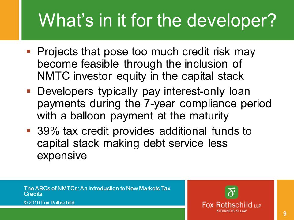 The ABCs of NMTCs: An Introduction to New Markets Tax Credits © 2010 Fox Rothschild 20 III.