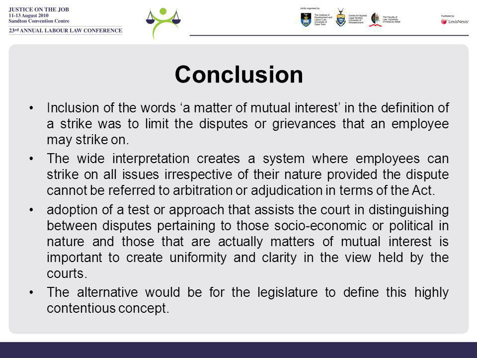 Conclusion Inclusion of the words 'a matter of mutual interest' in the definition of a strike was to limit the disputes or grievances that an employee