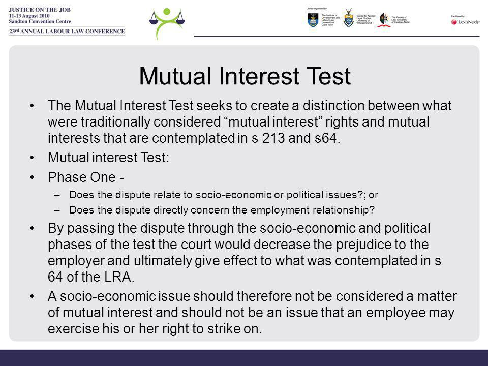 """Mutual Interest Test The Mutual Interest Test seeks to create a distinction between what were traditionally considered """"mutual interest"""" rights and mu"""