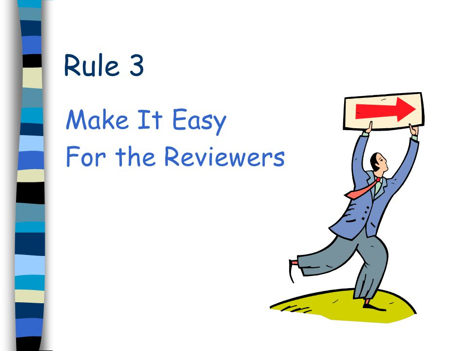 Make It Easy For the Reviewers Rule 3