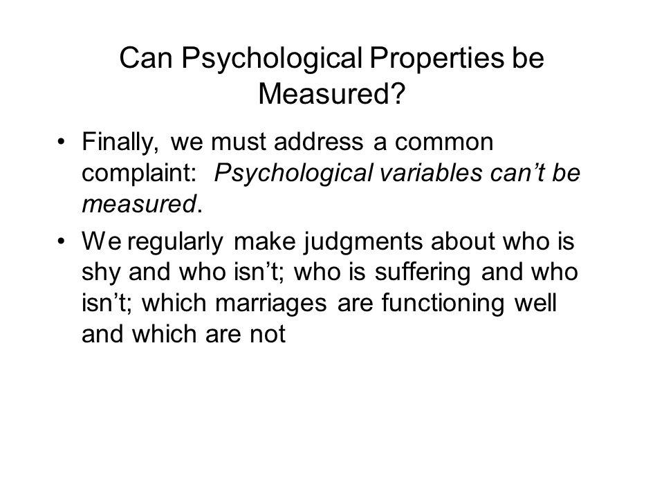 Can Psychological Properties be Measured.