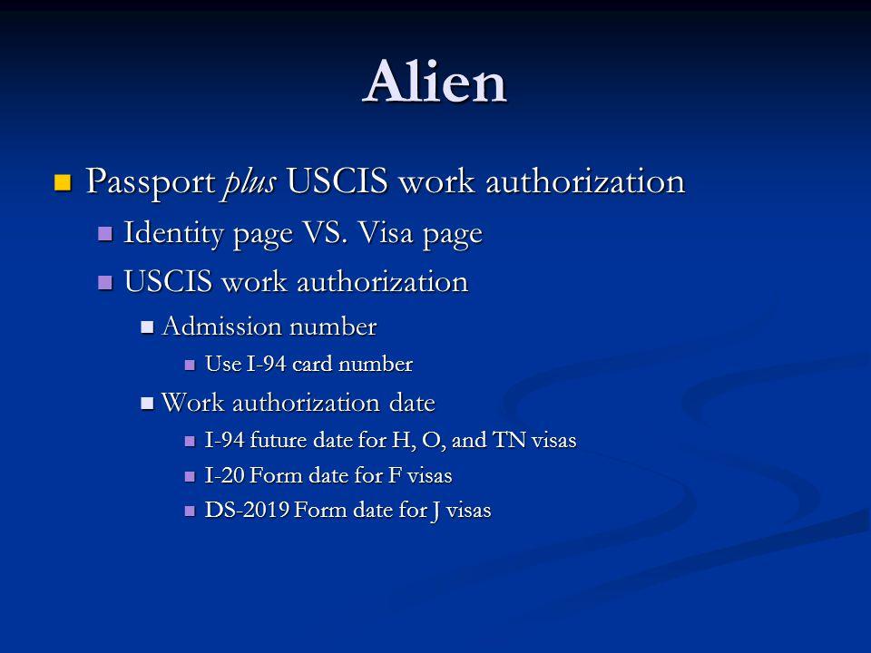 Alien Passport plus USCIS work authorization Passport plus USCIS work authorization Identity page VS.