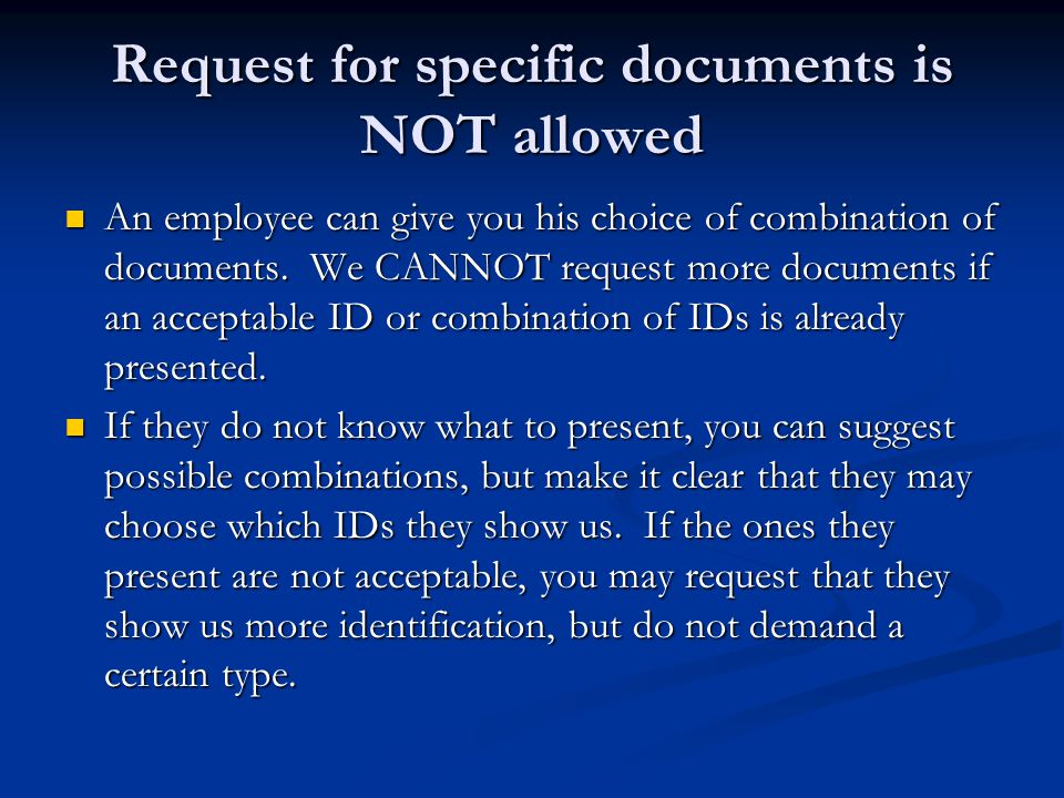 Request for specific documents is NOT allowed An employee can give you his choice of combination of documents. We CANNOT request more documents if an