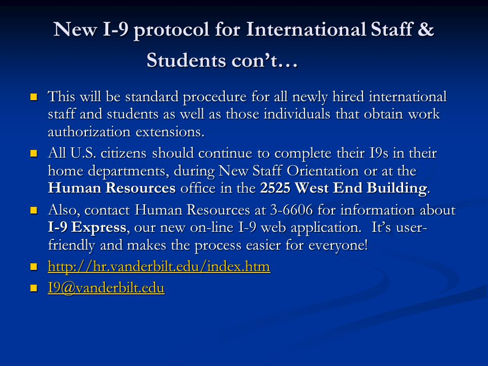 New I-9 protocol for International Staff & Students con't… This will be standard procedure for all newly hired international staff and students as wel