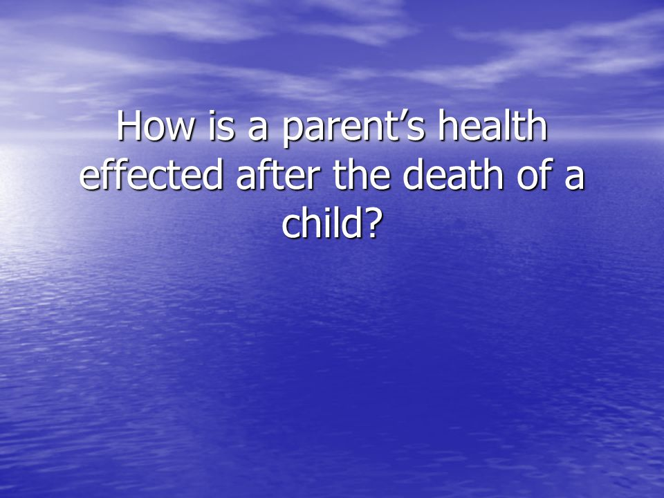 How is a parent's health effected after the death of a child