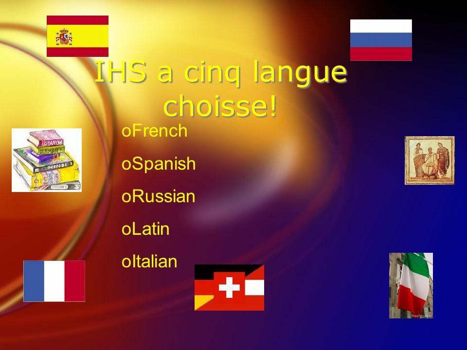 IHS a cinq langue choisse! oFrench oSpanish oRussian oLatin oItalian