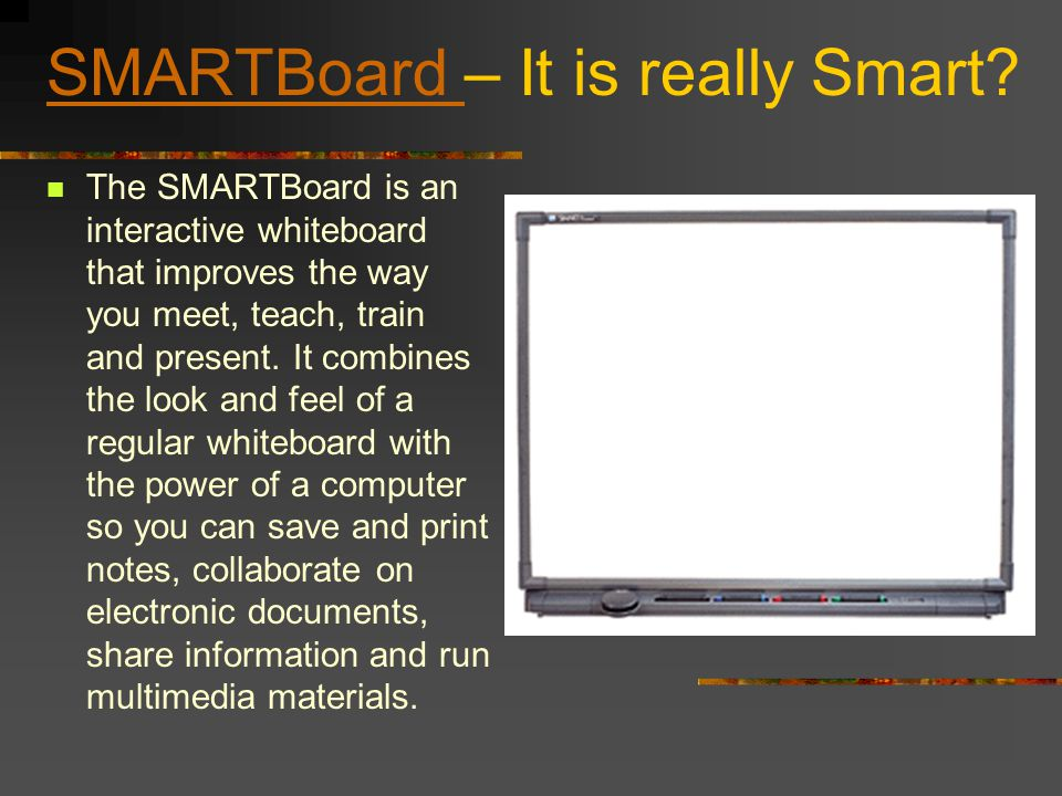 SMARTBoard SMARTBoard – It is really Smart.