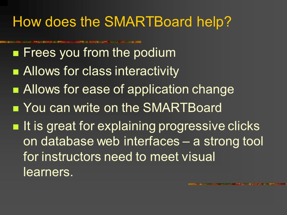 How does the SMARTBoard help.