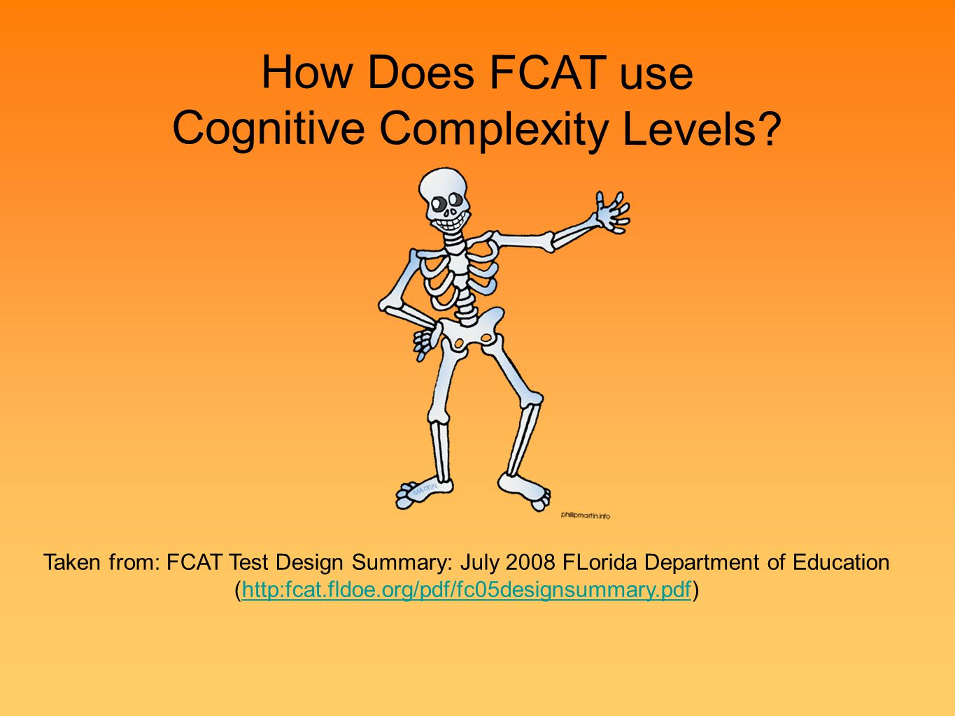How Does FCAT use Cognitive Complexity Levels? Low DOK Taken from: FCAT Test Design Summary: July 2008 FLorida Department of Education (http:fcat.fldo