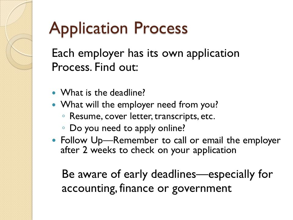 Application Process Each employer has its own application Process.