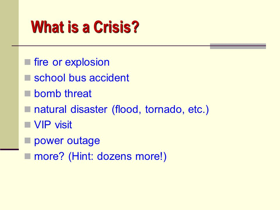Communicating in a Crisis Parents Need help working w/ their children to understand what happened, how to explain event & tips to heal or return to normal.