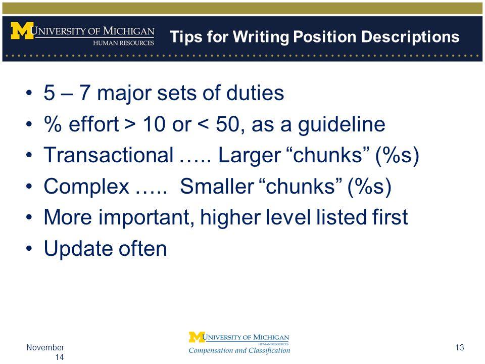 13November 14 5 – 7 major sets of duties % effort > 10 or < 50, as a guideline Transactional …..
