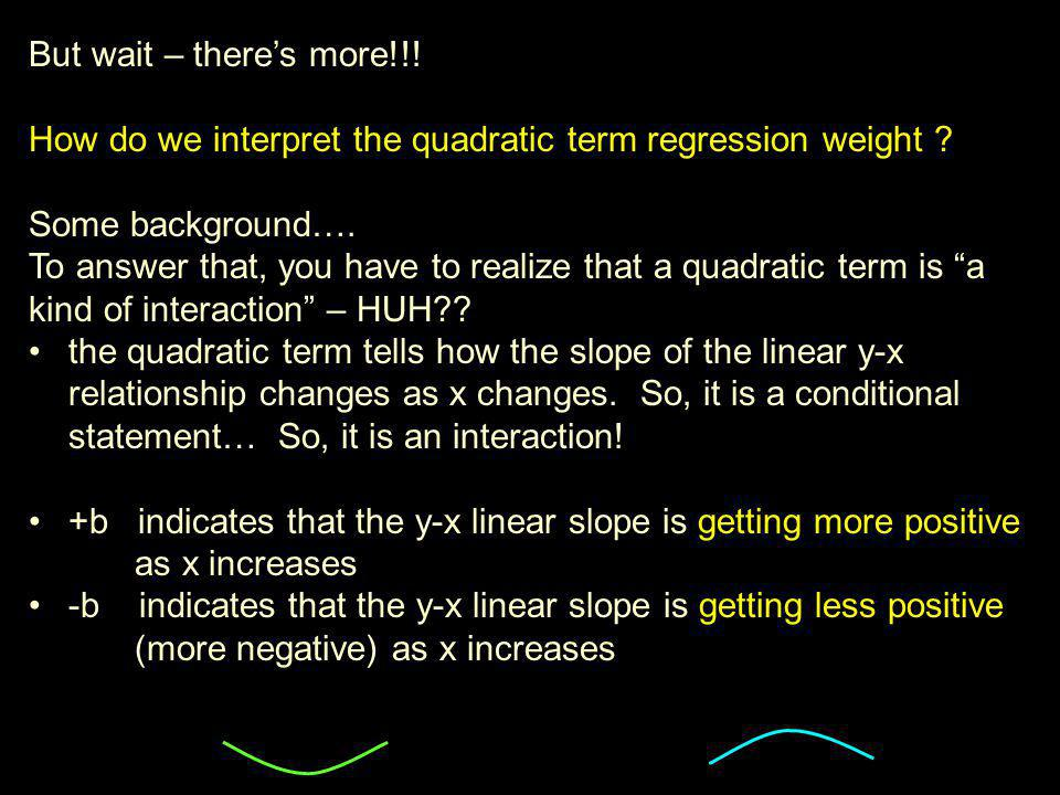 But wait – there's more!!. How do we interpret the quadratic term regression weight .