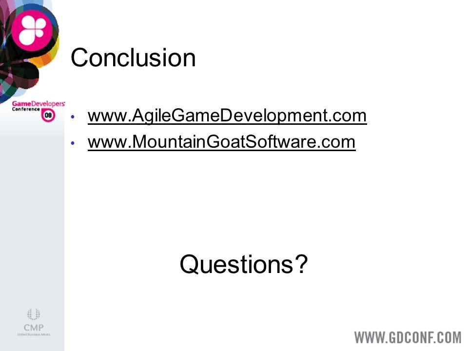Conclusion www.AgileGameDevelopment.com www.MountainGoatSoftware.com Questions?