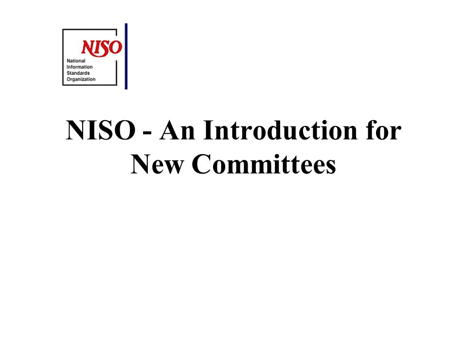 NISO History Formed in 1939 Originally known as ANSI Committee Z39 ANSI Accredited - Follows ANSI consensus process Manages US participation in related standards activities in ISO (International Organization for Standards) TC46 (Technical Committee on Information and Documentation)