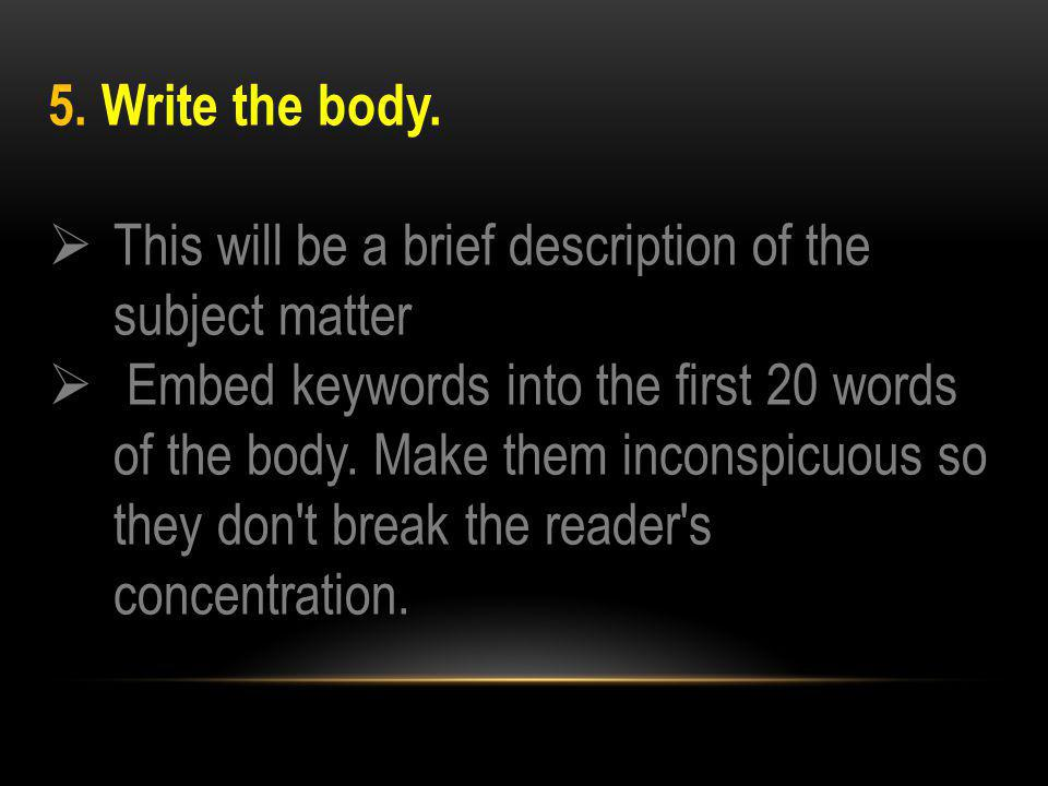 5. Write the body.