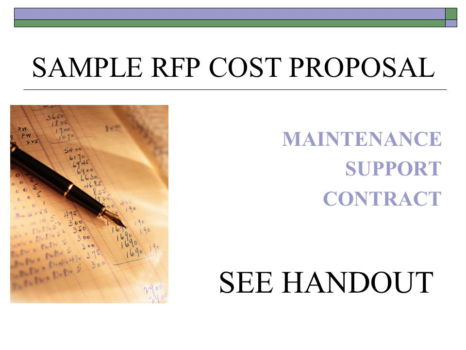 SAMPLE RFP COST PROPOSAL MAINTENANCE SUPPORT CONTRACT SEE HANDOUT