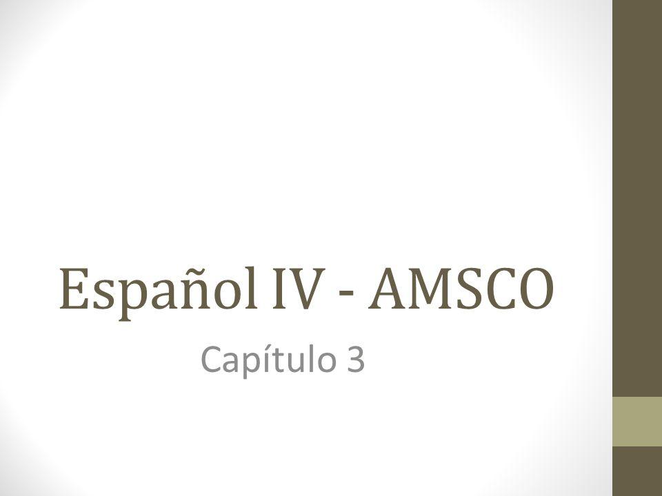 Español IV - AMSCO Capítulo 3