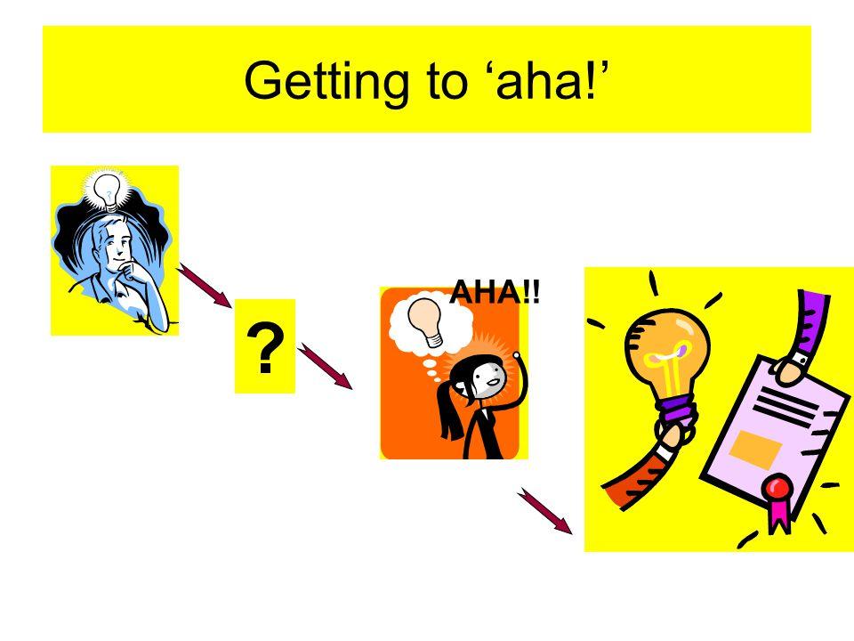 Getting to 'aha!' AHA!!