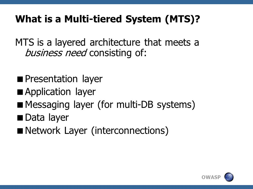 OWASP What is a Multi-tiered System (MTS).