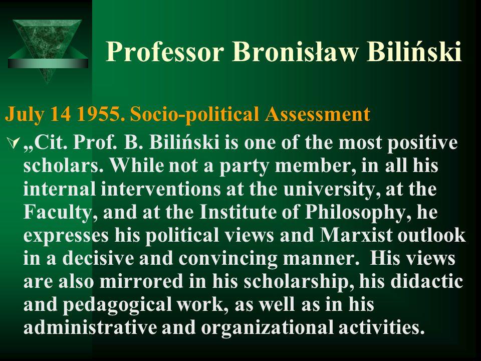 "Professor Bronisław Biliński July 14 1955.Socio-political Assessment  ""Cit."