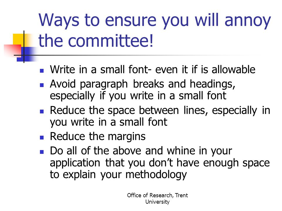 Office of Research, Trent University Ways to ensure you will annoy the committee.