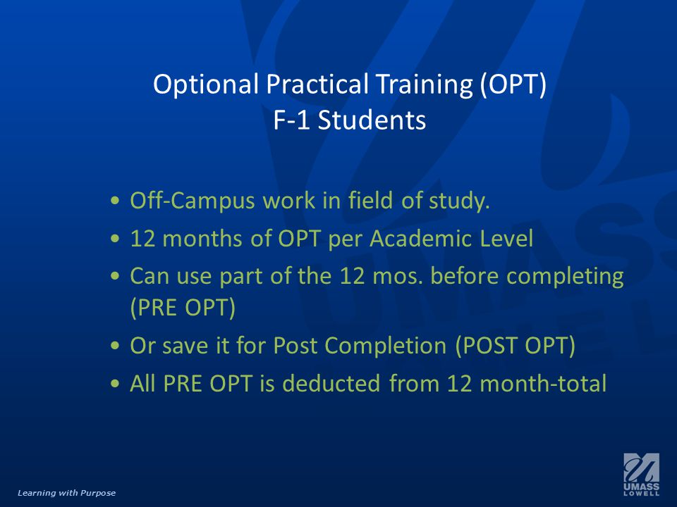 Learning with Purpose Eligibility for PRE or Post OPT F-1 status for one academic year as Full-Time student.