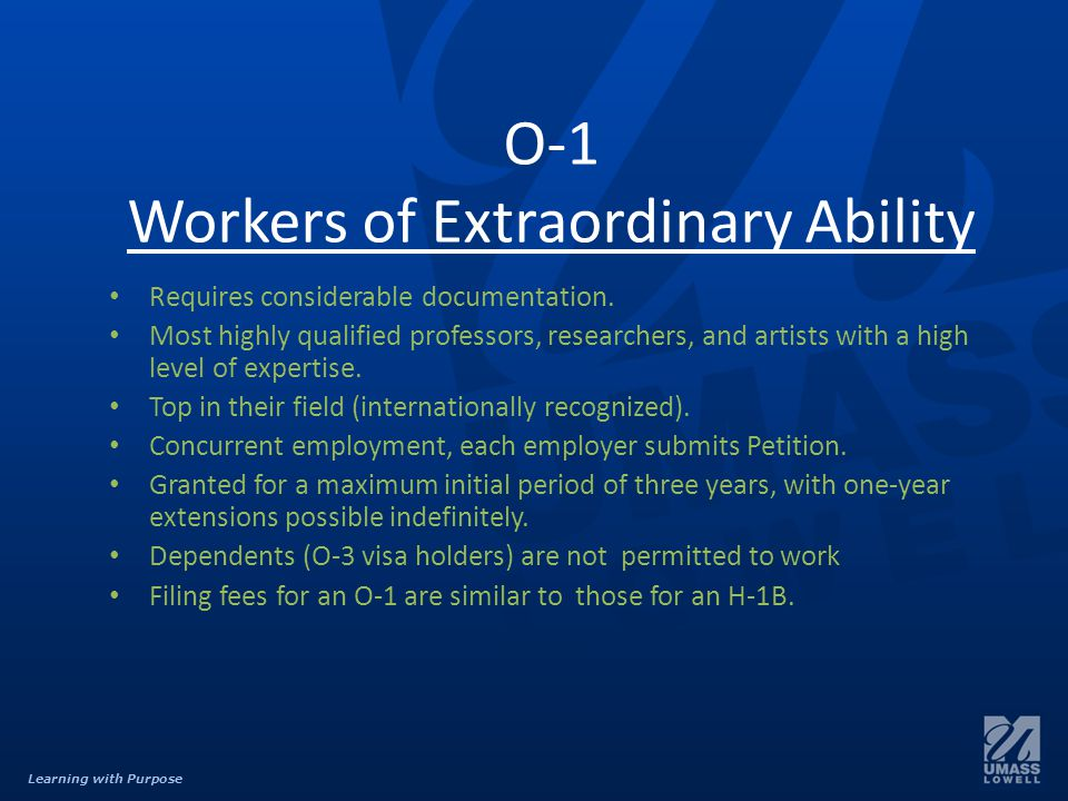 Learning with Purpose O-1 Workers of Extraordinary Ability Requires considerable documentation.