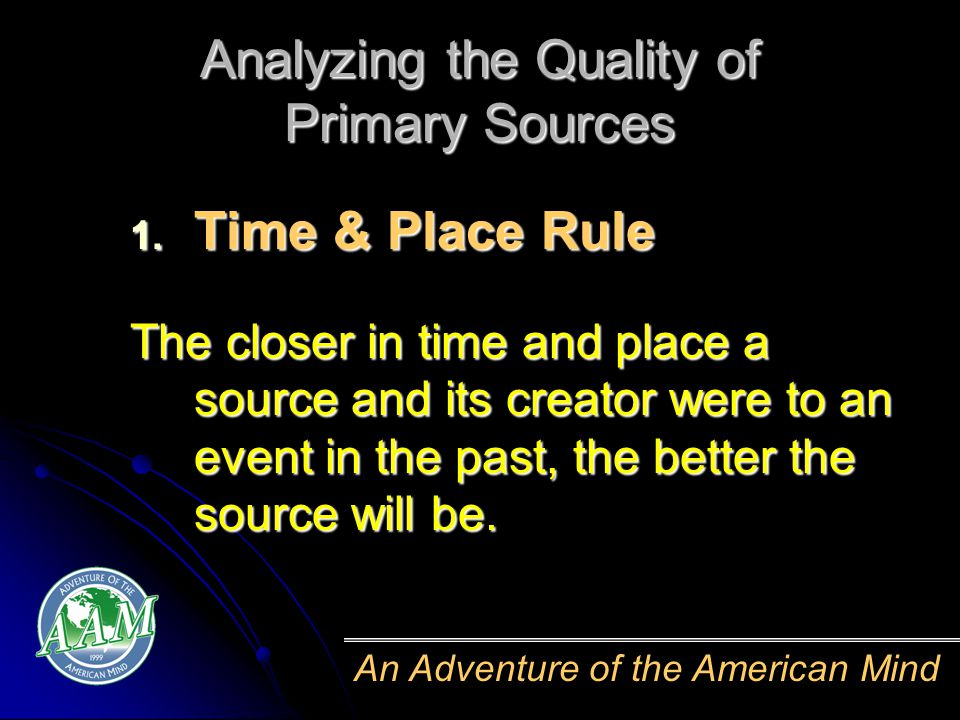An Adventure of the American Mind Analyzing the Quality of Primary Sources 1.
