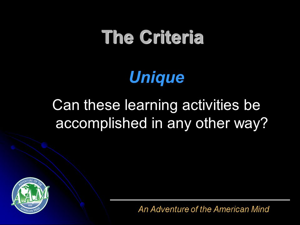 An Adventure of the American Mind Unique Can these learning activities be accomplished in any other way.